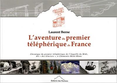 Laurent Berne, L'Aventure du premier téléphérique de France Med_gallery_1079_207_14297